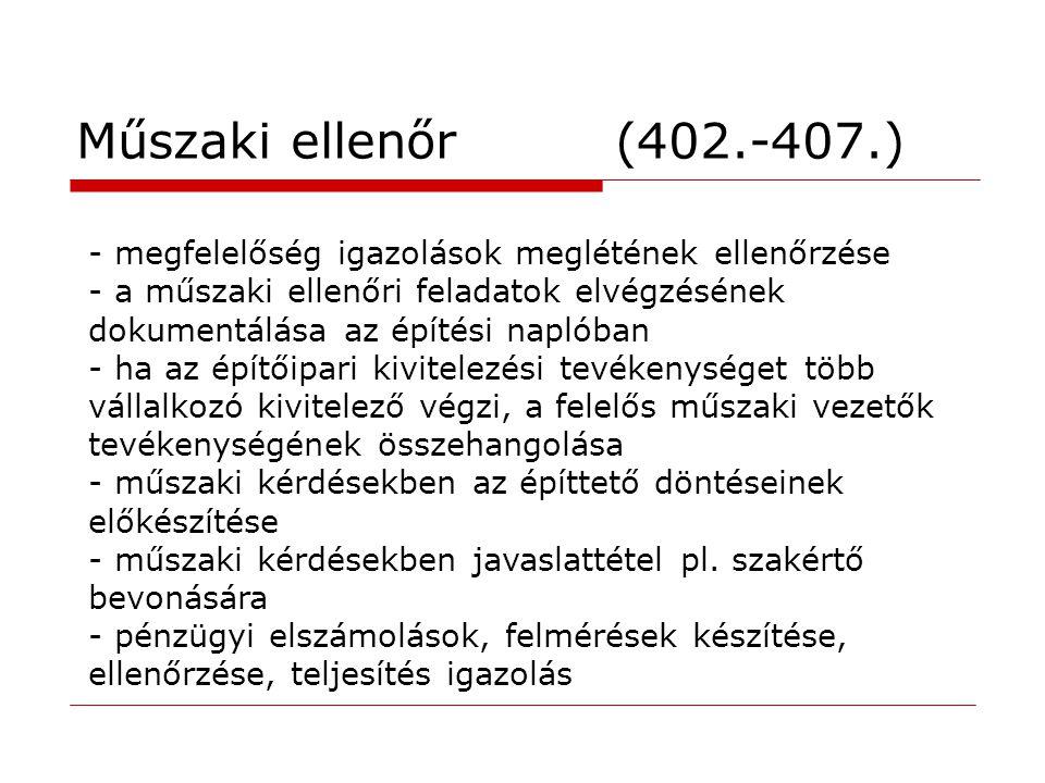 Műszaki ellenőr (402.-407.) - megfelelőség igazolások meglétének ellenőrzése.