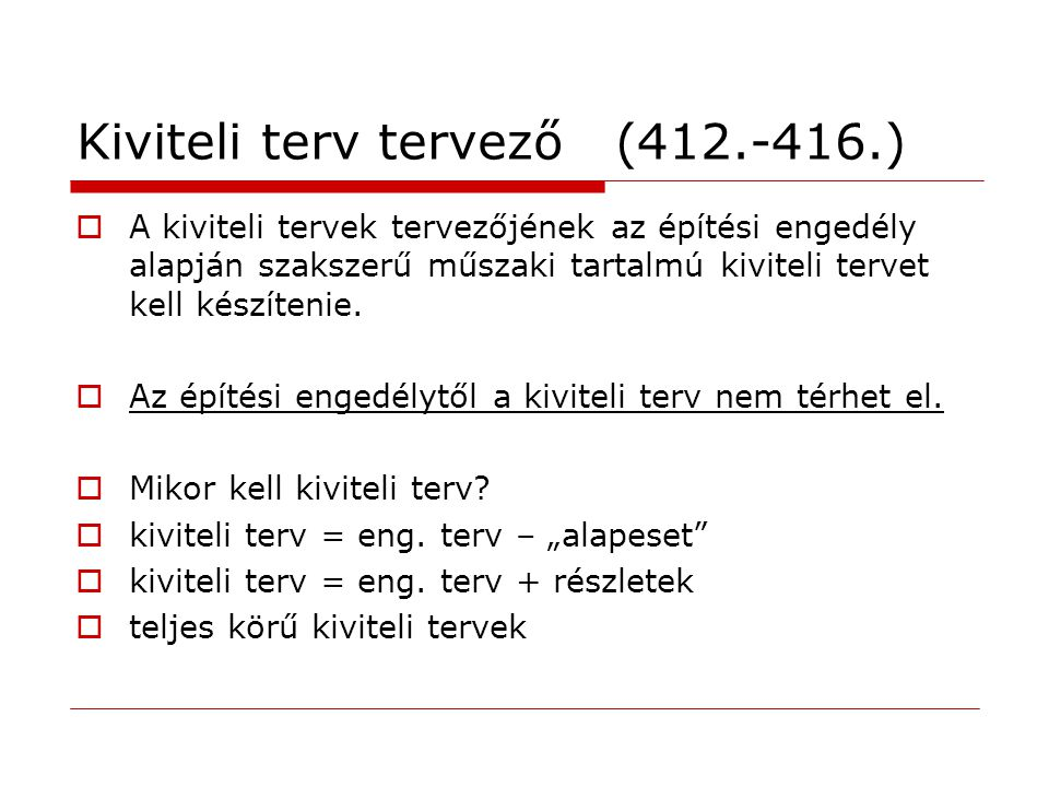 Kiviteli terv tervező (412.-416.)
