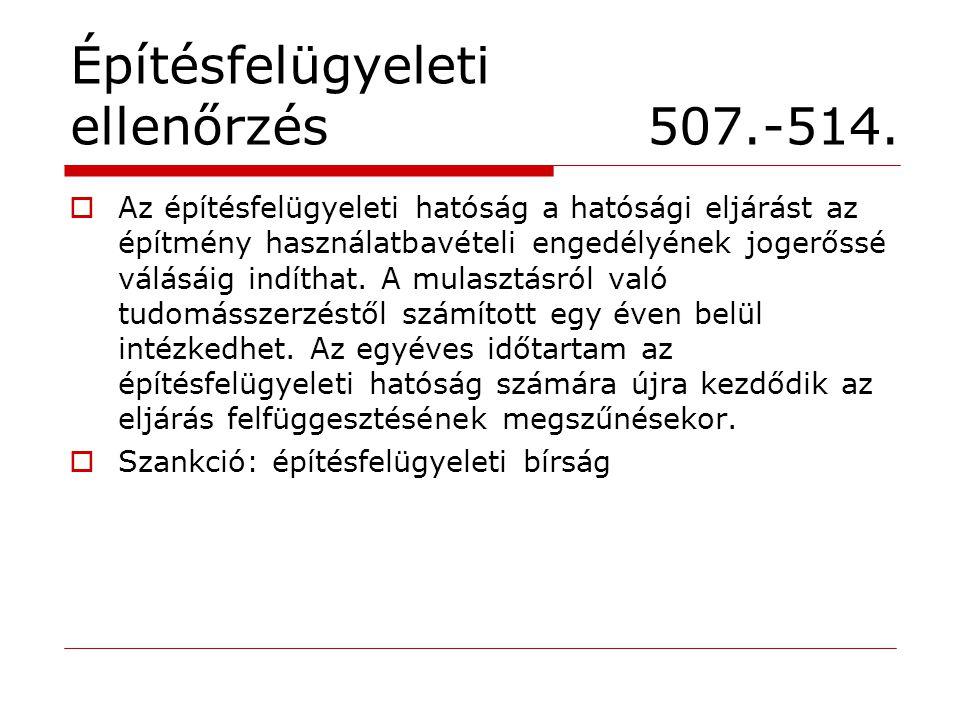 Építésfelügyeleti ellenőrzés 507.-514.