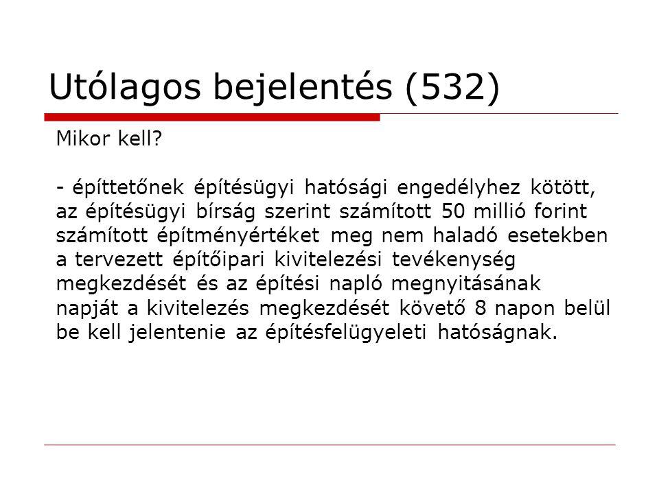 Utólagos bejelentés (532)
