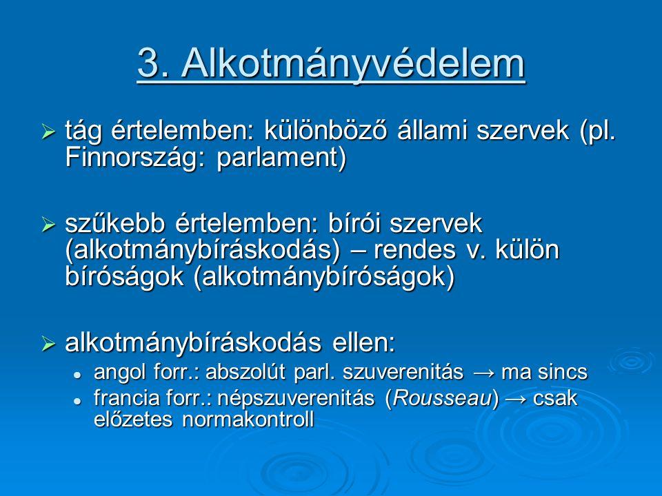 3. Alkotmányvédelem tág értelemben: különböző állami szervek (pl. Finnország: parlament)