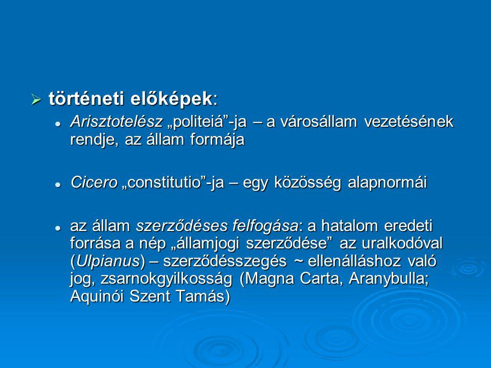 """történeti előképek: Arisztotelész """"politeiá -ja – a városállam vezetésének rendje, az állam formája."""
