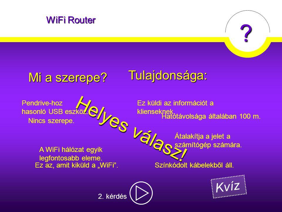 Helyes válasz! Tulajdonsága: Mi a szerepe Kvíz WiFi Router