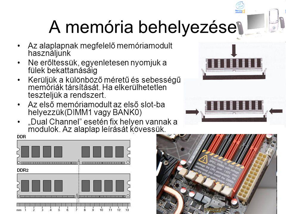 A memória behelyezése Az alaplapnak megfelelő memóriamodult használjunk. Ne erőltessük, egyenletesen nyomjuk a fülek bekattanásáig.
