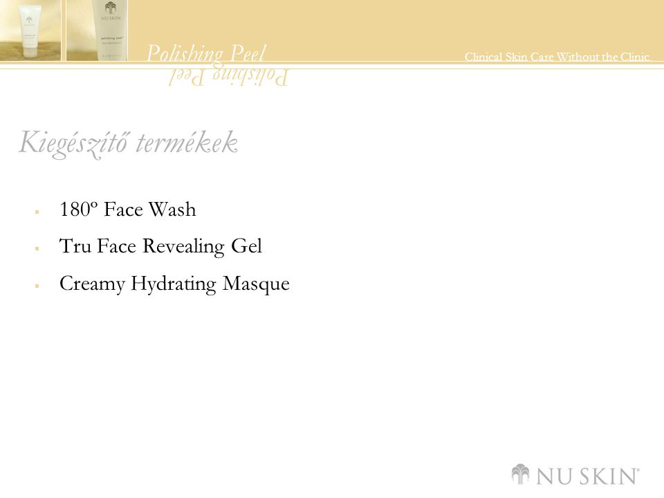 Kiegészítő termékek 180º Face Wash Tru Face Revealing Gel