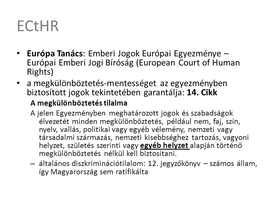 ECtHR Európa Tanács: Emberi Jogok Európai Egyezménye – Európai Emberi Jogi Bíróság (European Court of Human Rights)