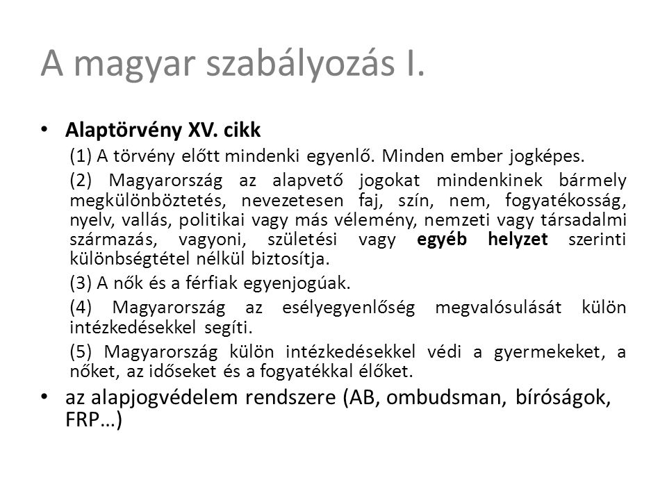 A magyar szabályozás I. Alaptörvény XV. cikk