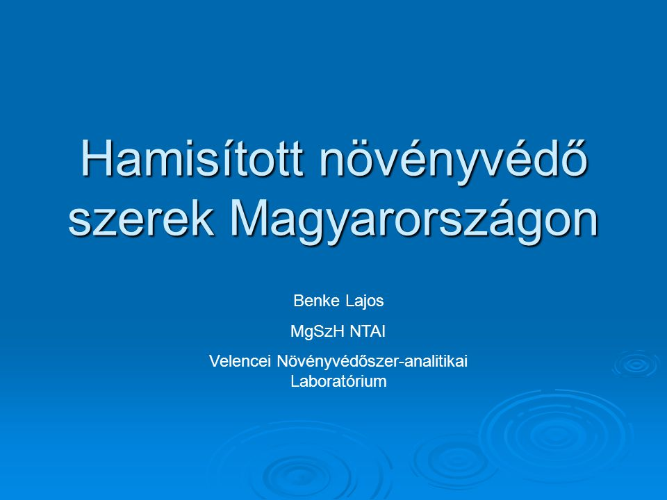 Hamisított növényvédő szerek Magyarországon