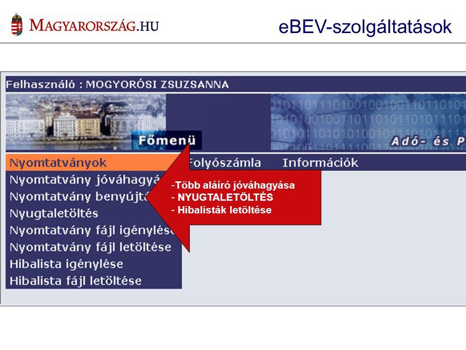 eBEV-szolgáltatások Több aláíró jóváhagyása NYUGTALETÖLTÉS
