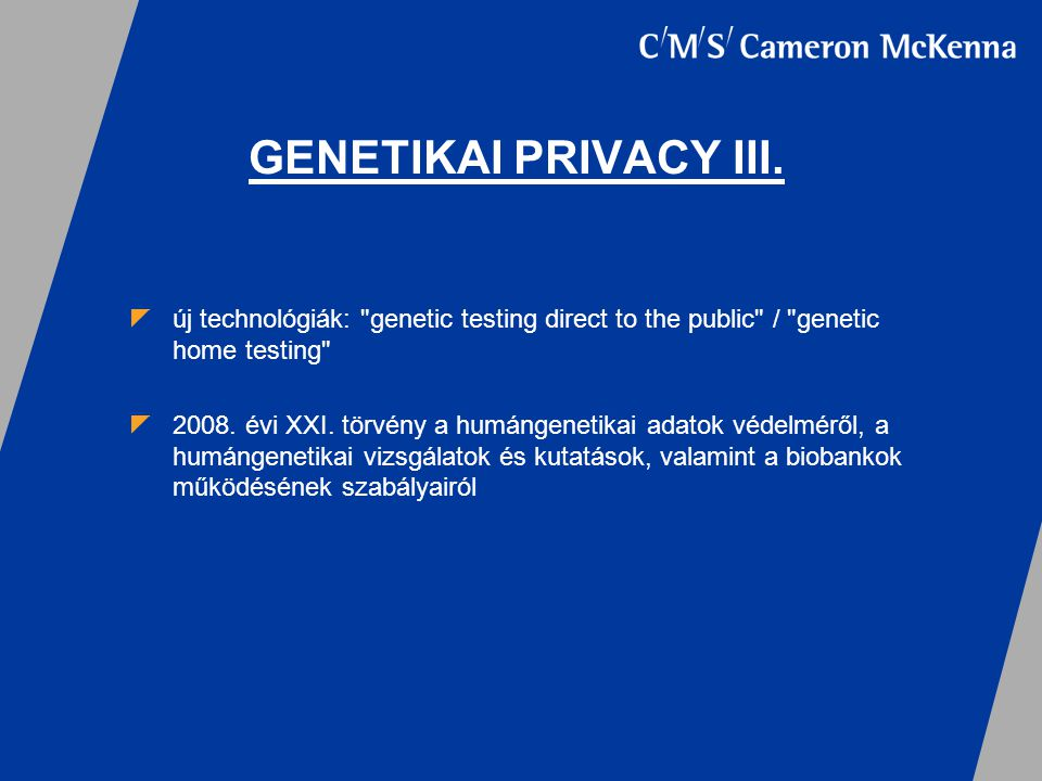 GENETIKAI PRIVACY III. új technológiák: genetic testing direct to the public / genetic home testing