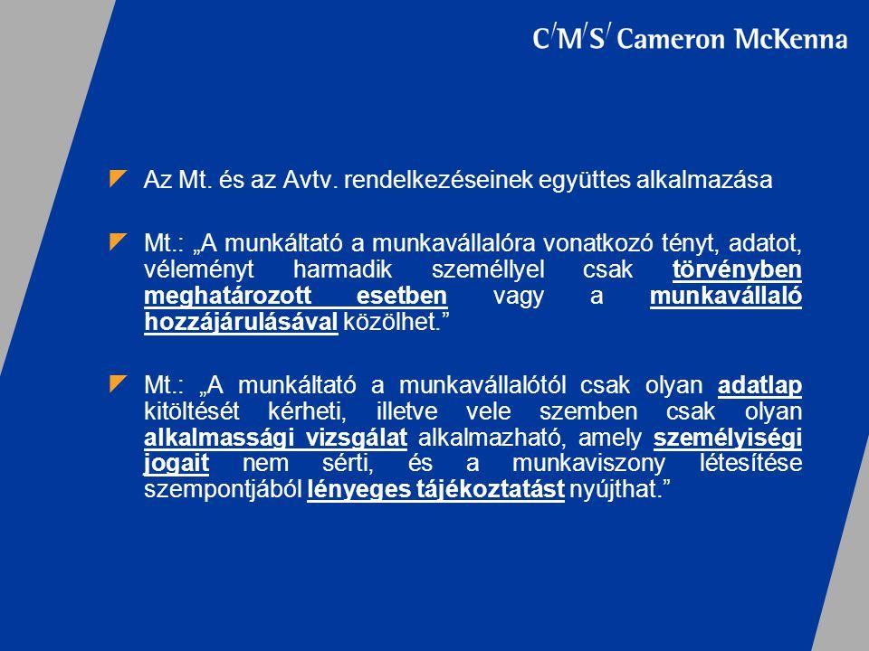 Az Mt. és az Avtv. rendelkezéseinek együttes alkalmazása