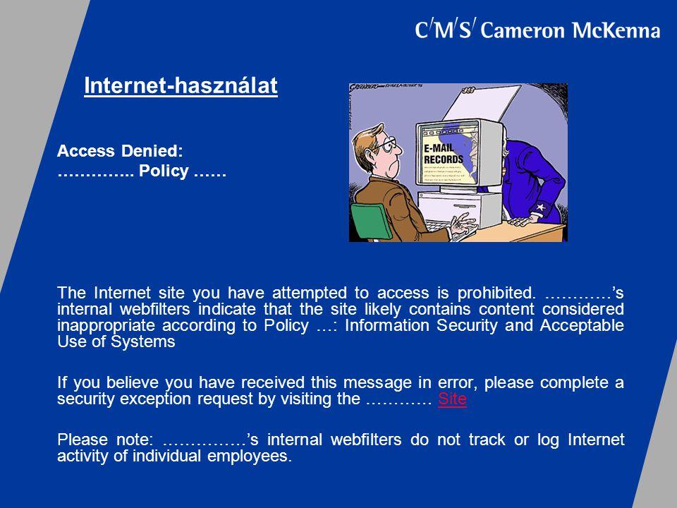 Internet-használat Access Denied: ………….. Policy ……