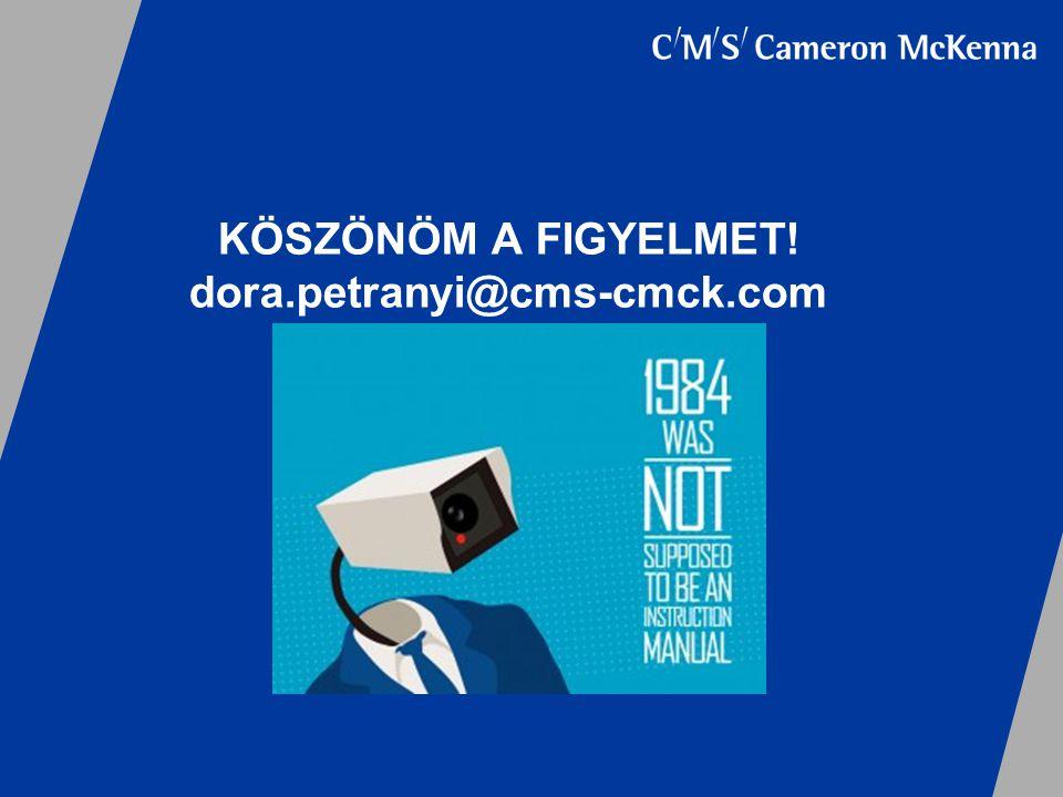 KÖSZÖNÖM A FIGYELMET! dora.petranyi@cms-cmck.com