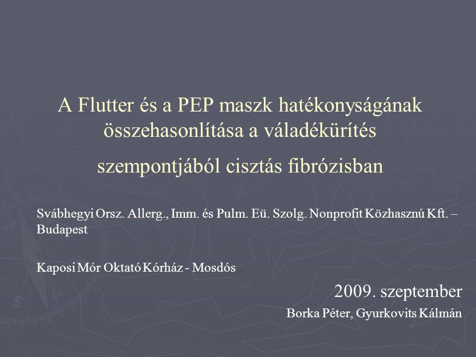 A Flutter és a PEP maszk hatékonyságának összehasonlítása a váladékürítés szempontjából cisztás fibrózisban