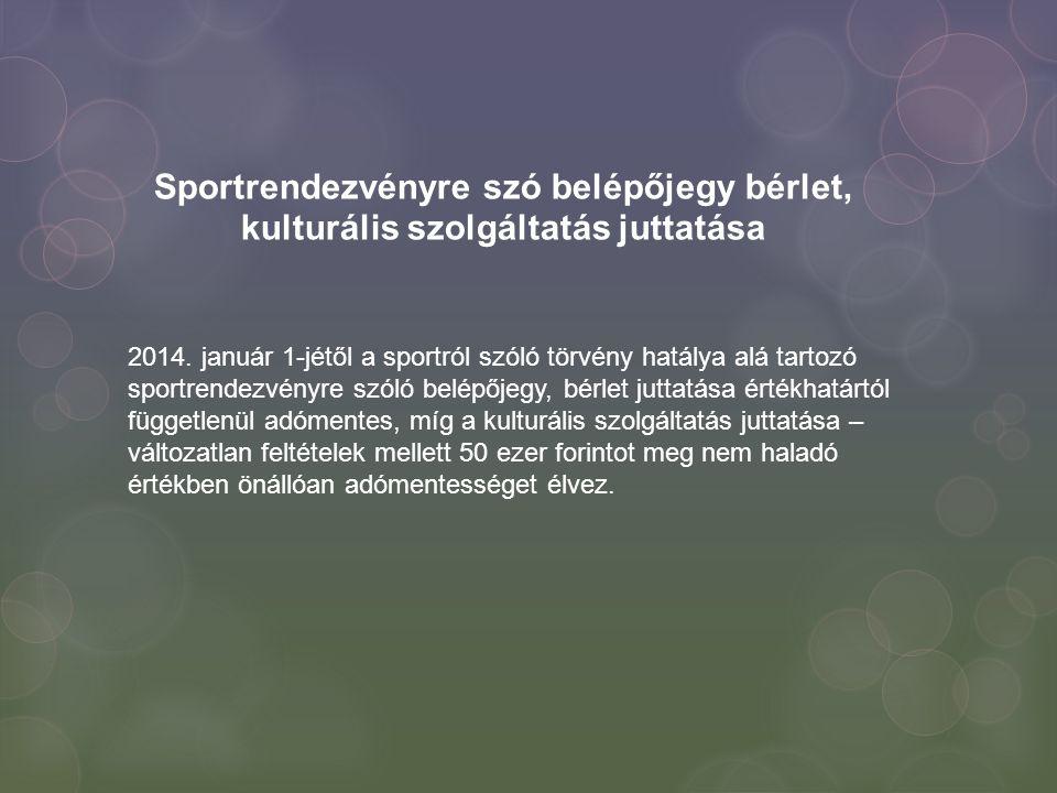 Sportrendezvényre szó belépőjegy bérlet, kulturális szolgáltatás juttatása