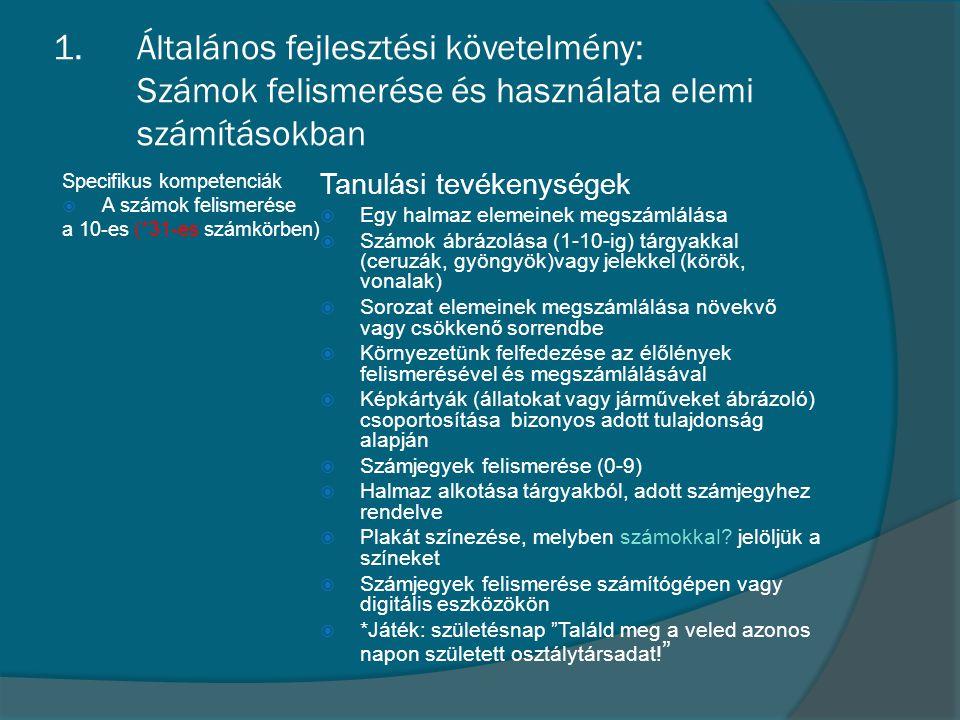 Általános fejlesztési követelmény: Számok felismerése és használata elemi számításokban