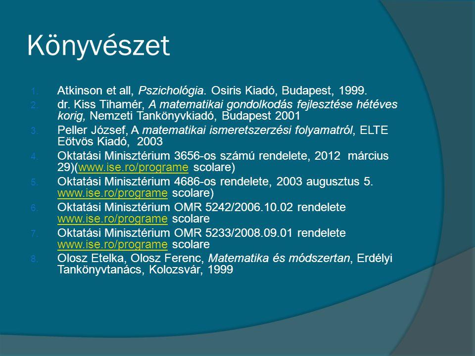 Könyvészet Atkinson et all, Pszichológia. Osiris Kiadó, Budapest, 1999.
