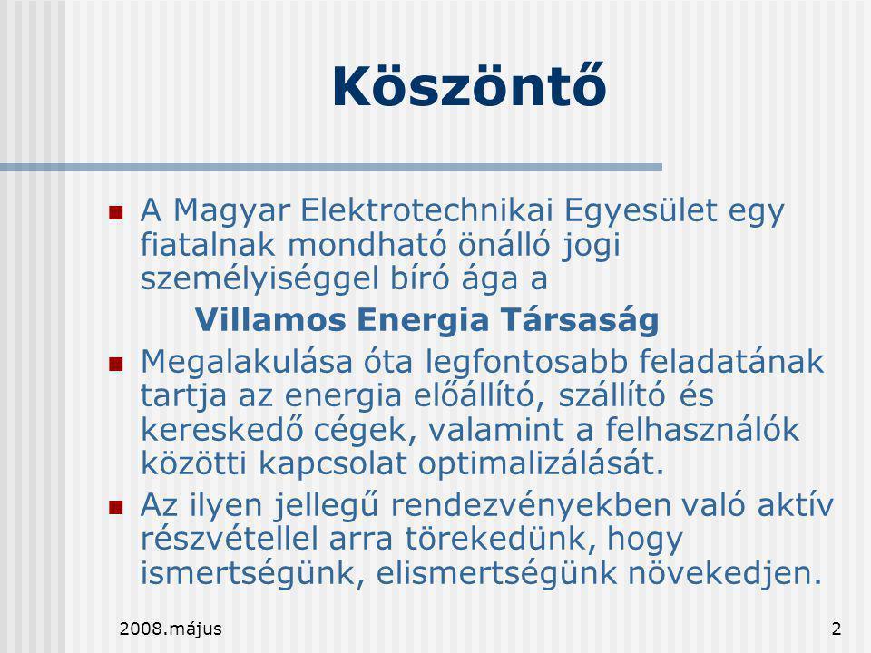 Köszöntő A Magyar Elektrotechnikai Egyesület egy fiatalnak mondható önálló jogi személyiséggel bíró ága a.