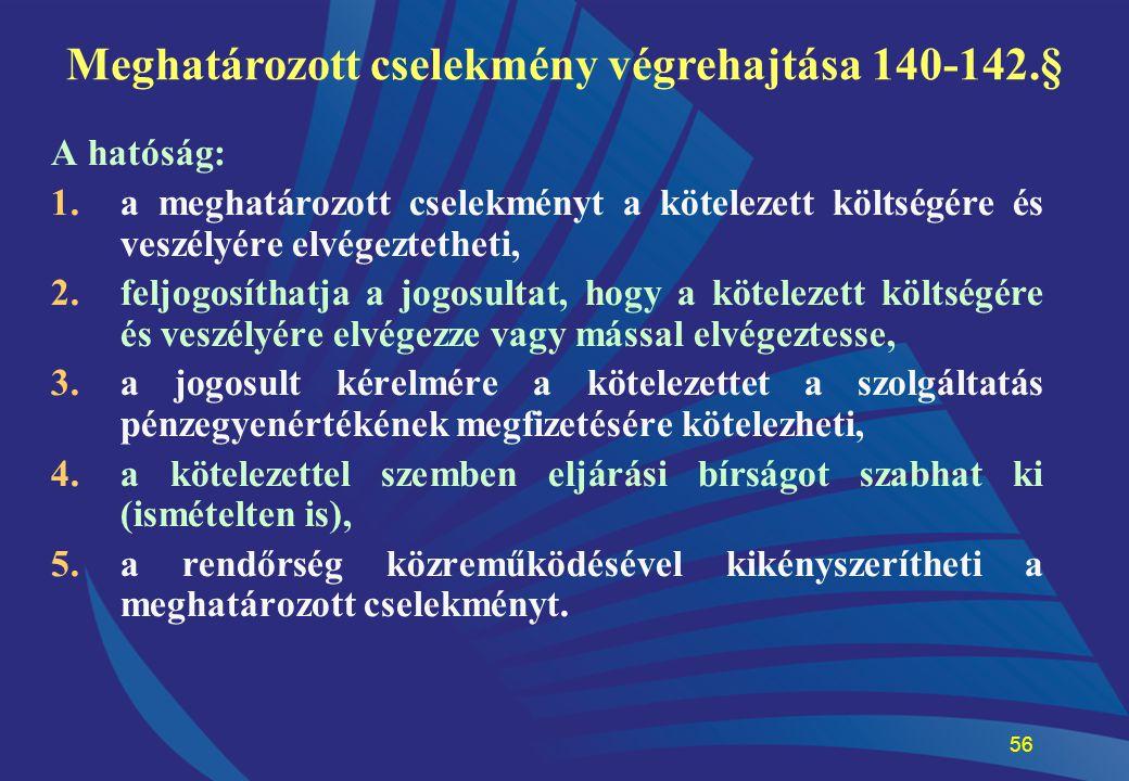 Meghatározott cselekmény végrehajtása 140-142.§