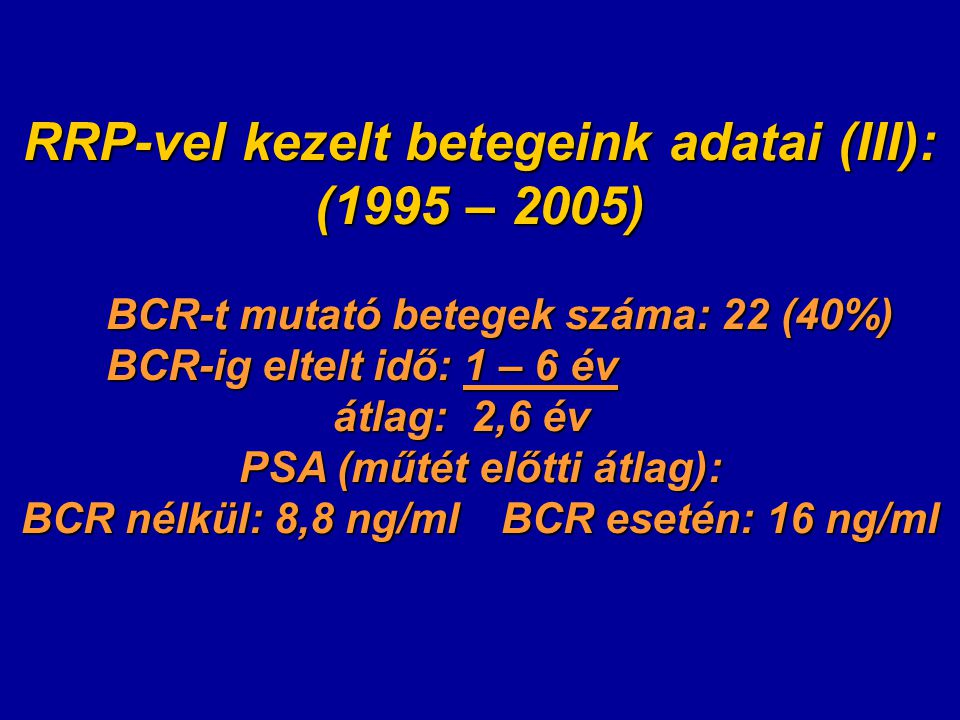 RRP-vel kezelt betegeink adatai (III): (1995 – 2005)