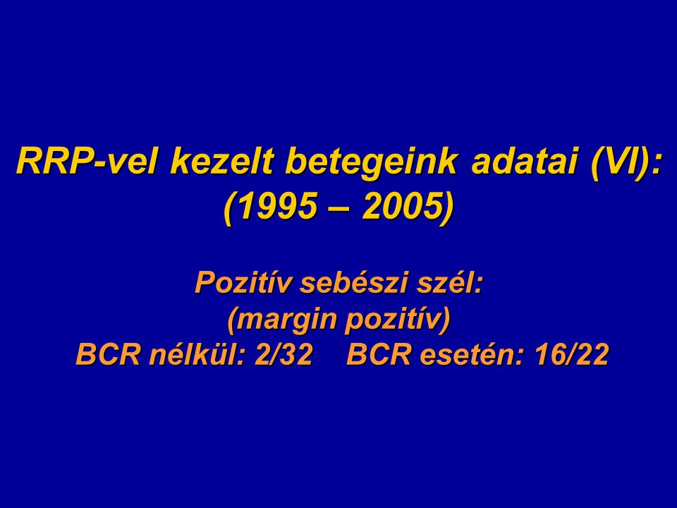 RRP-vel kezelt betegeink adatai (VI):