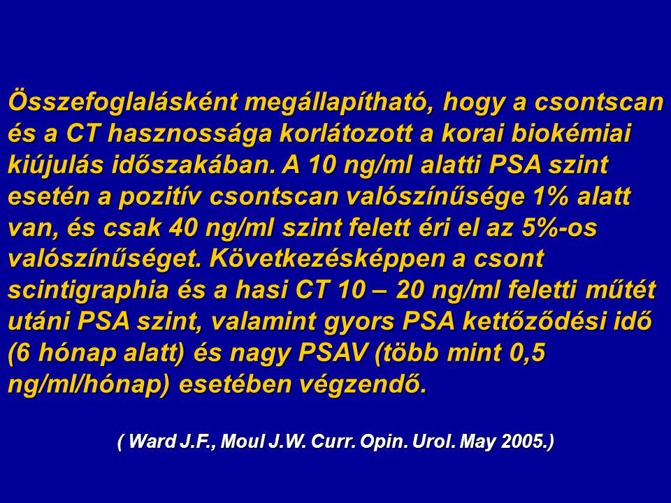 ( Ward J.F., Moul J.W. Curr. Opin. Urol. May 2005.)