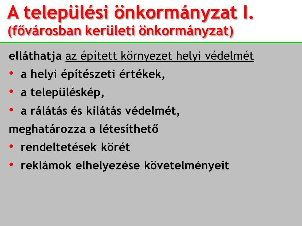 A települési önkormányzat I. (fővárosban kerületi önkormányzat)