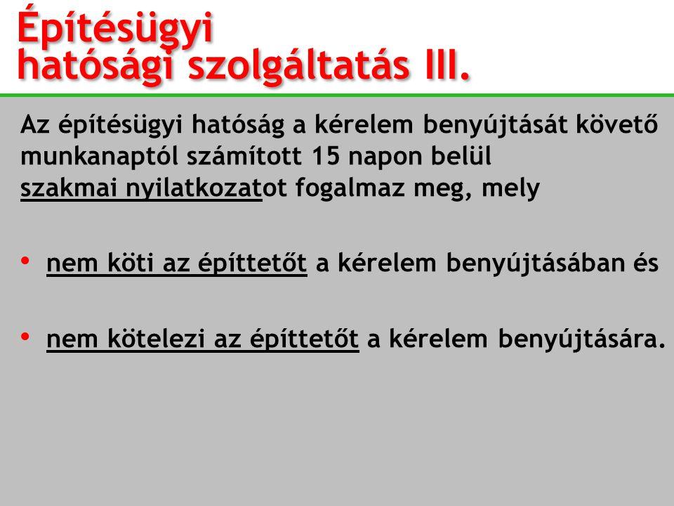 Építésügyi hatósági szolgáltatás III.