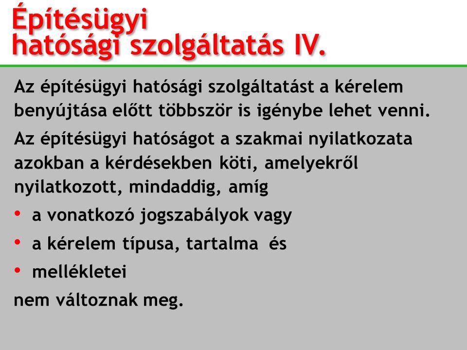 Építésügyi hatósági szolgáltatás IV.