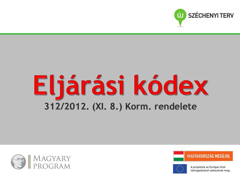 Eljárási kódex 312/2012. (XI. 8.) Korm. rendelete