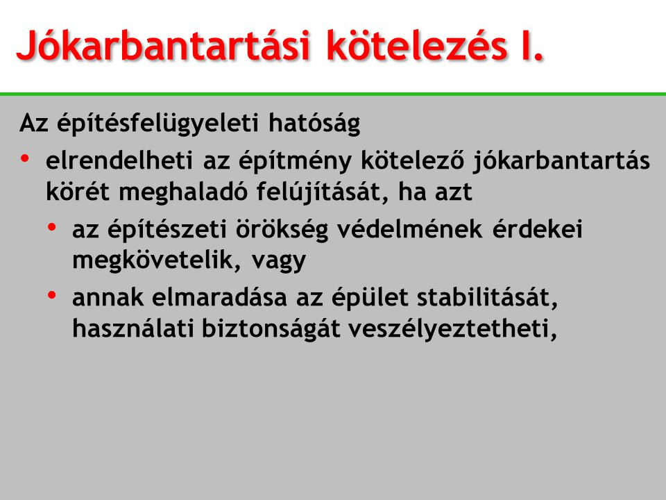 Jókarbantartási kötelezés I.