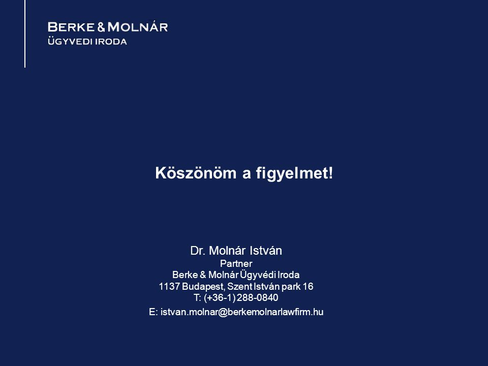 Köszönöm a figyelmet! Dr. Molnár István Partner