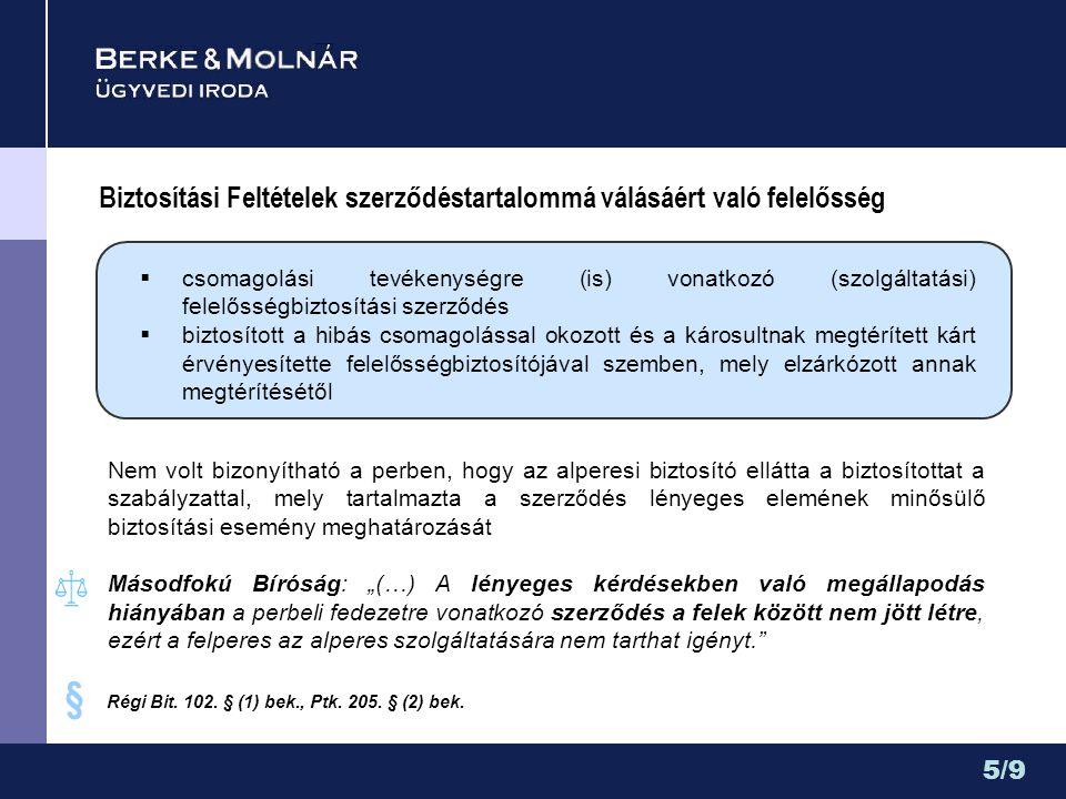 § Biztosítási Feltételek szerződéstartalommá válásáért való felelősség