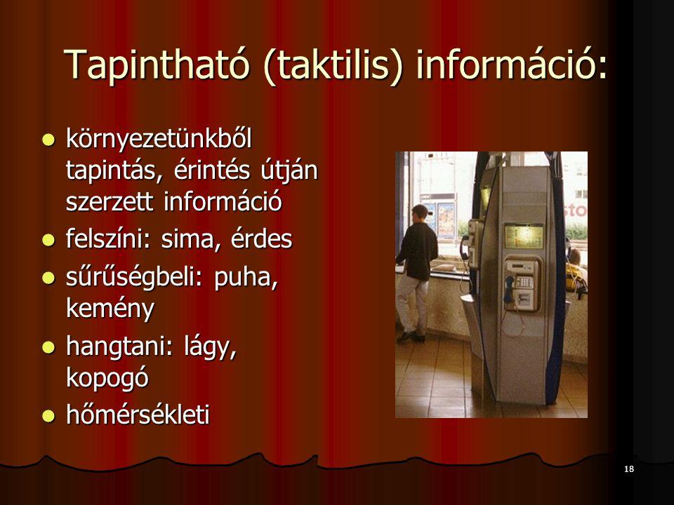 Tapintható (taktilis) információ:
