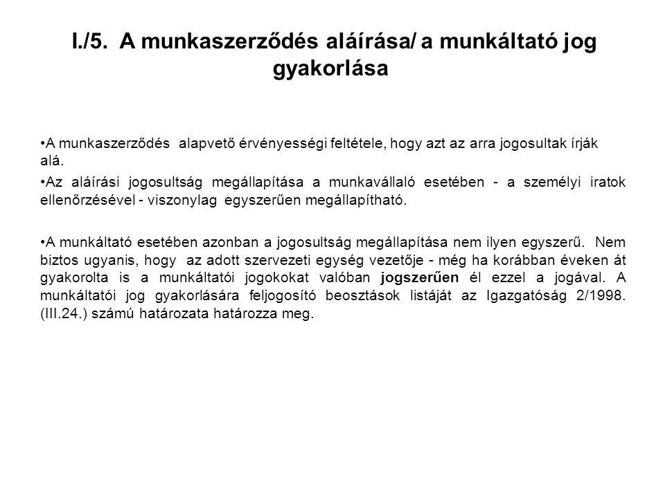 I./5. A munkaszerződés aláírása/ a munkáltató jog gyakorlása