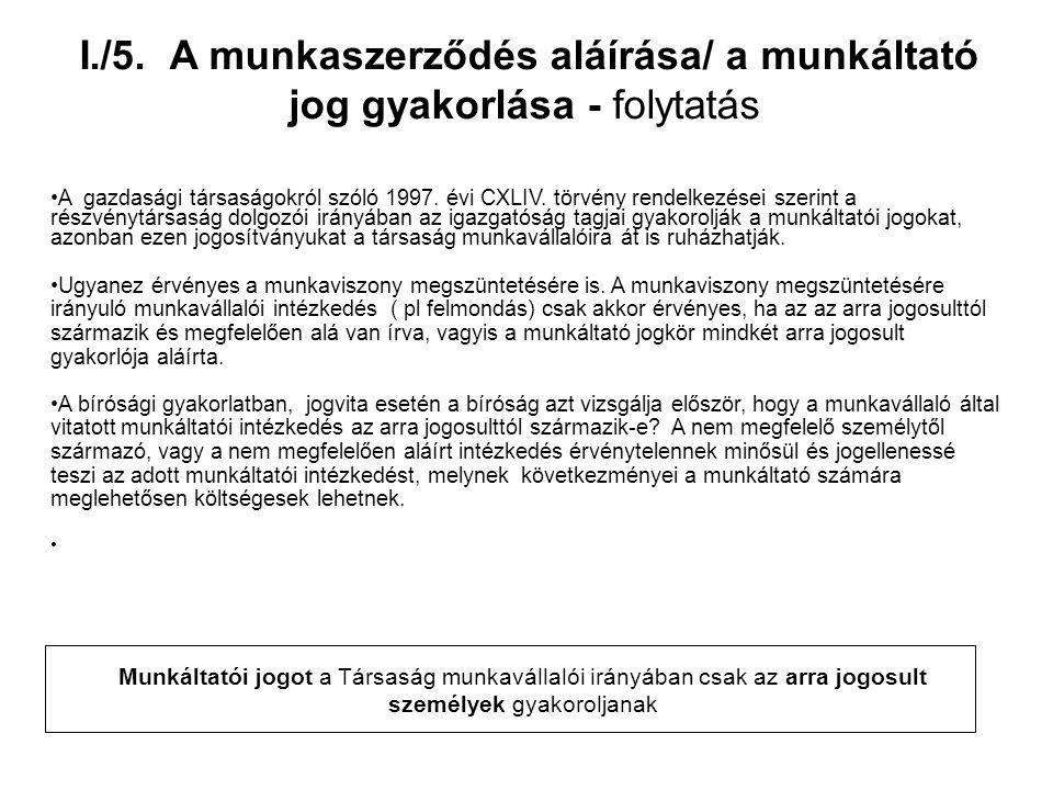 I./5. A munkaszerződés aláírása/ a munkáltató jog gyakorlása - folytatás