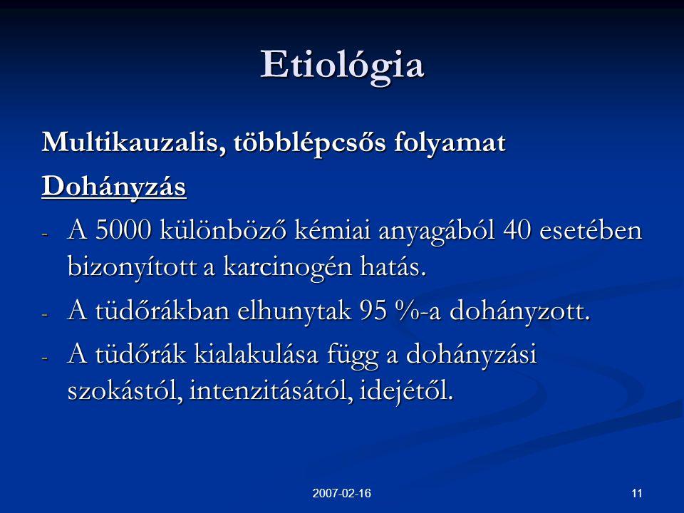 Etiológia Multikauzalis, többlépcsős folyamat Dohányzás