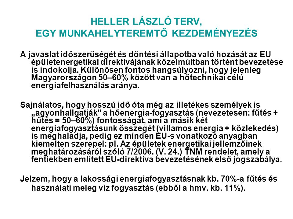 HELLER LÁSZLÓ TERV, EGY MUNKAHELYTEREMTŐ KEZDEMÉNYEZÉS