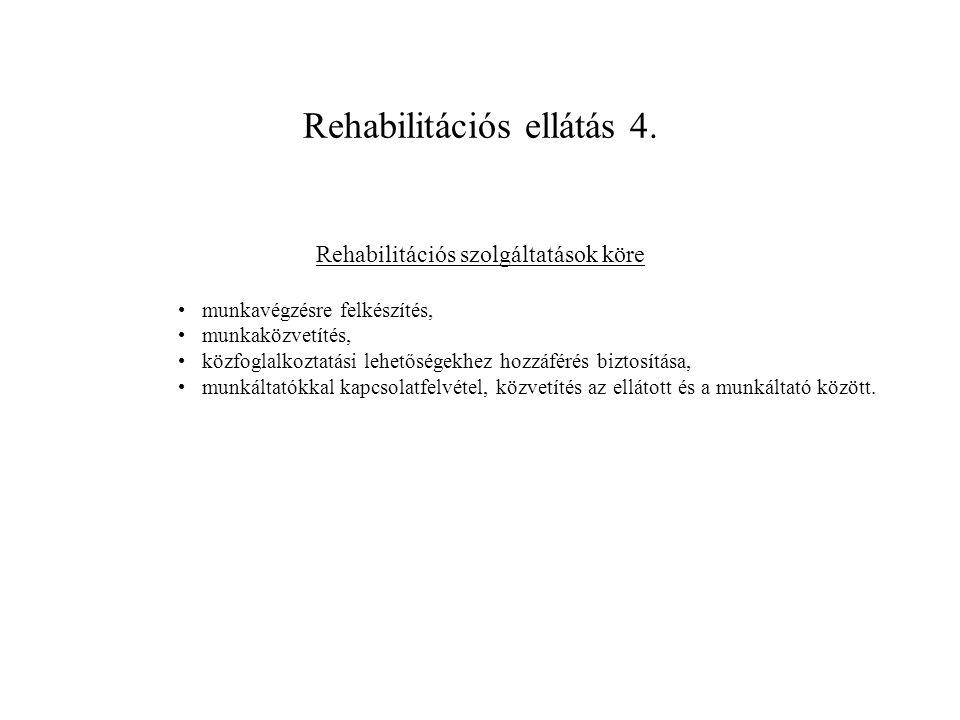 Rehabilitációs ellátás 4.