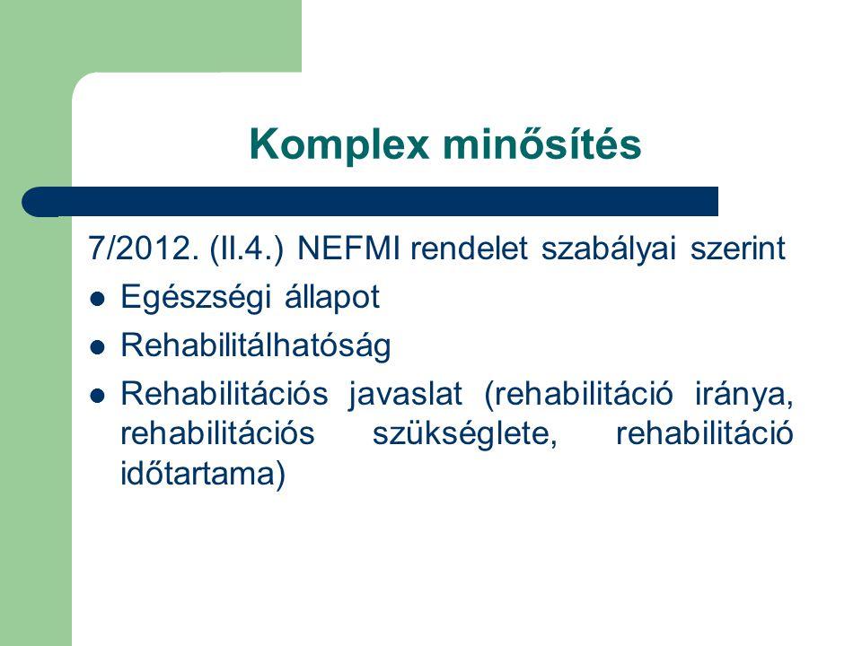 Komplex minősítés 7/2012. (II.4.) NEFMI rendelet szabályai szerint