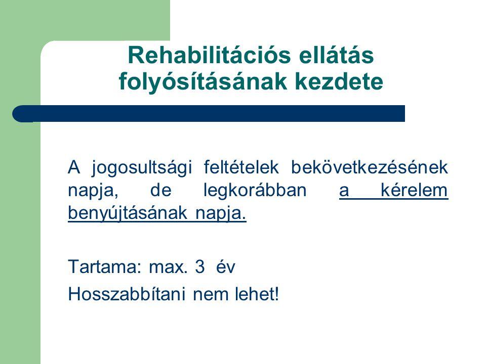 Rehabilitációs ellátás folyósításának kezdete