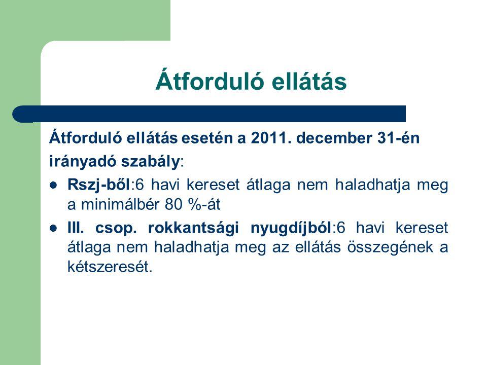 Átforduló ellátás Átforduló ellátás esetén a 2011. december 31-én