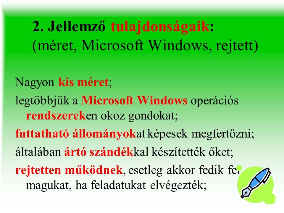 2. Jellemző tulajdonságaik: (méret, Microsoft Windows, rejtett)