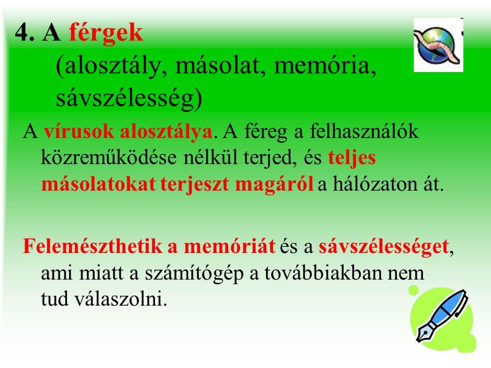4. A férgek (alosztály, másolat, memória, sávszélesség)