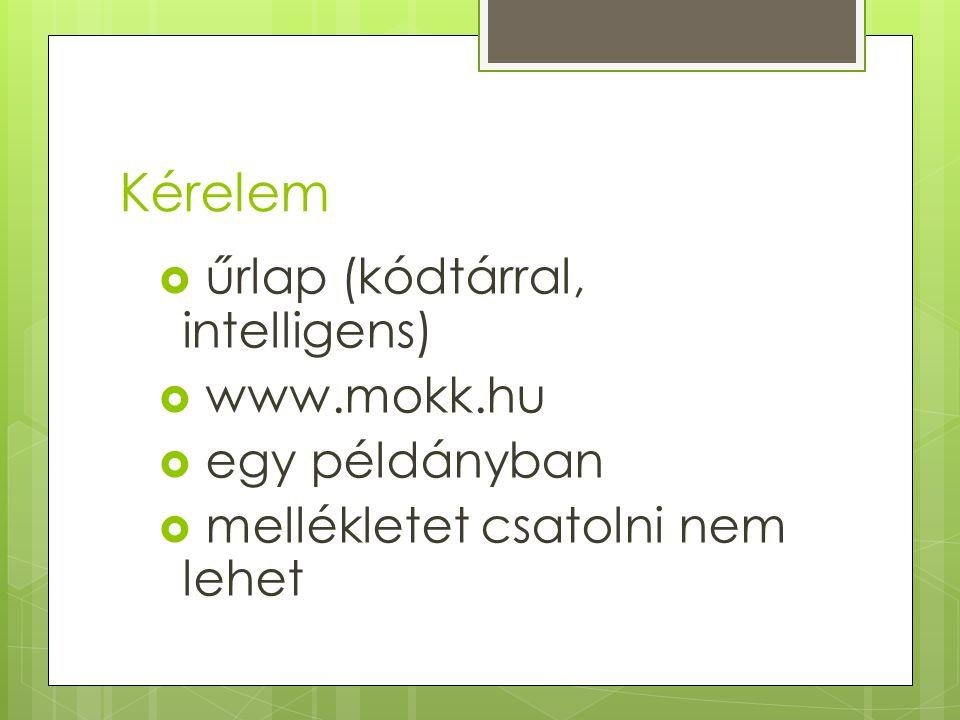 Kérelem űrlap (kódtárral, intelligens) www.mokk.hu egy példányban