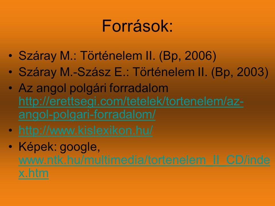 Források: Száray M.: Történelem II. (Bp, 2006)
