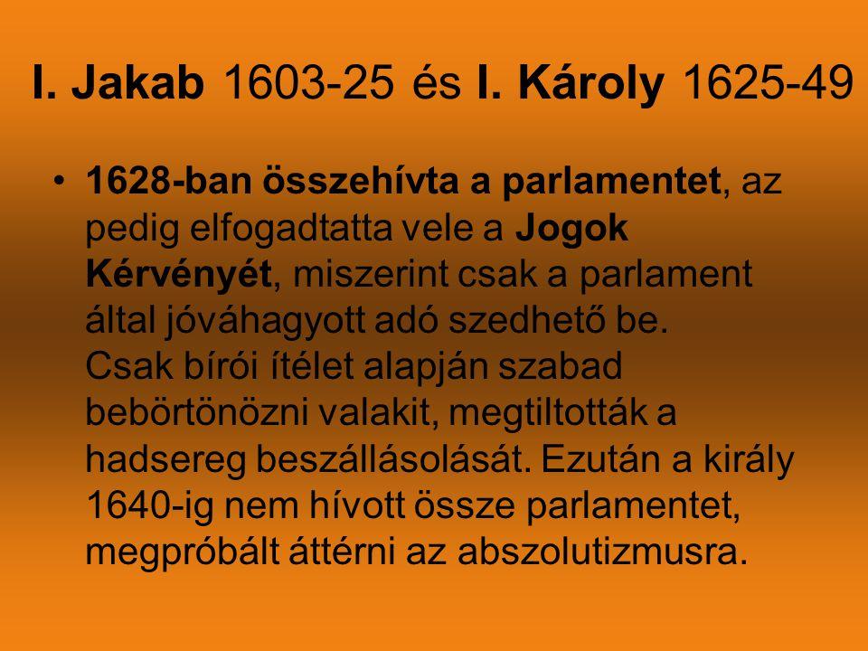 I. Jakab 1603-25 és I. Károly 1625-49