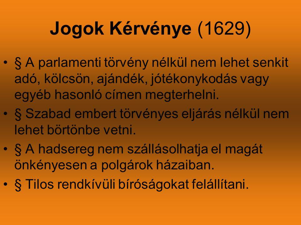 Jogok Kérvénye (1629) § A parlamenti törvény nélkül nem lehet senkit adó, kölcsön, ajándék, jótékonykodás vagy egyéb hasonló címen megterhelni.