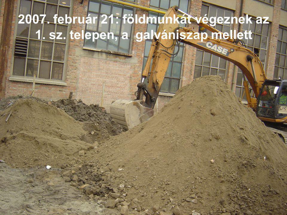 2007. február 21: földmunkát végeznek az 1. sz