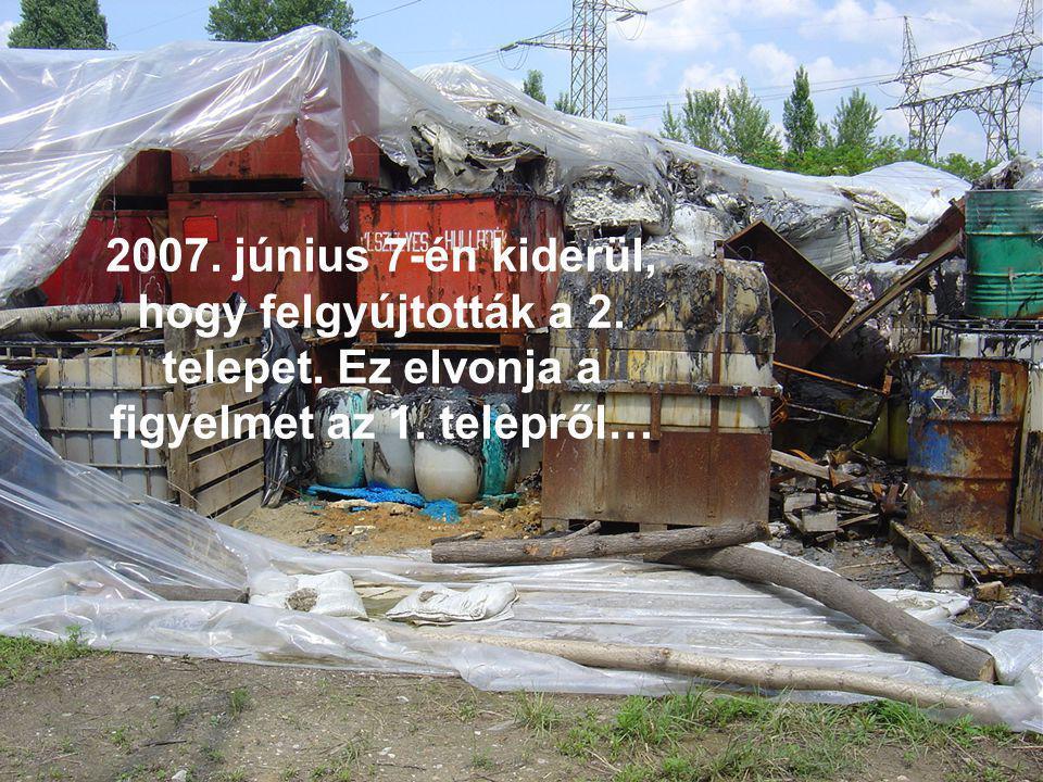 2007. június 7-én kiderül, hogy felgyújtották a 2. telepet